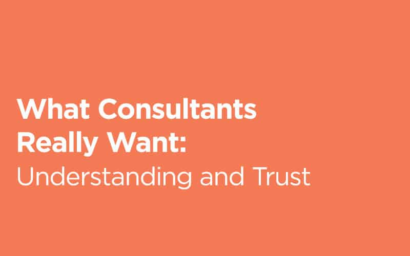 What Consultants Really Want